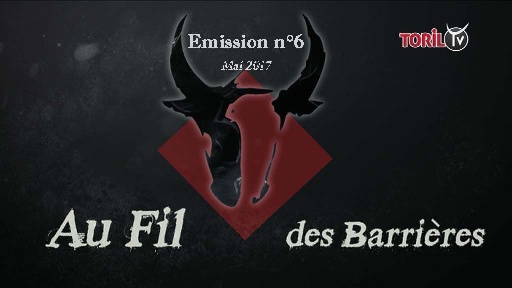 AU FIL DES BARRIERES – Emission n°6 – Mai 2017