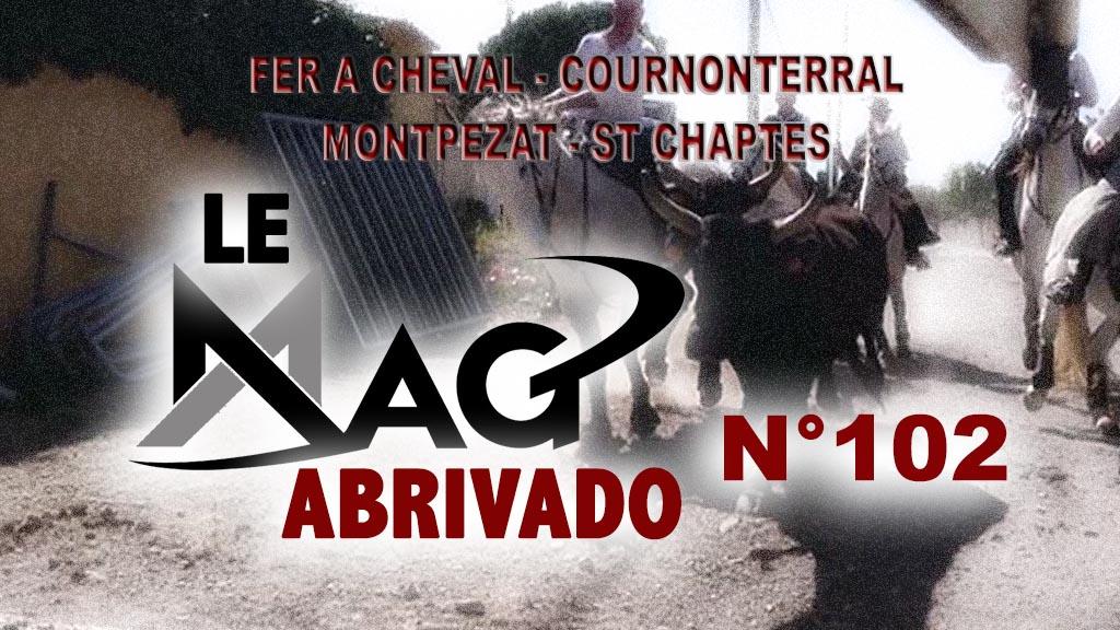 Le Mag Abrivado n°102 – Fer à cheval, Montpezat, Cournonterral et St Chaptes