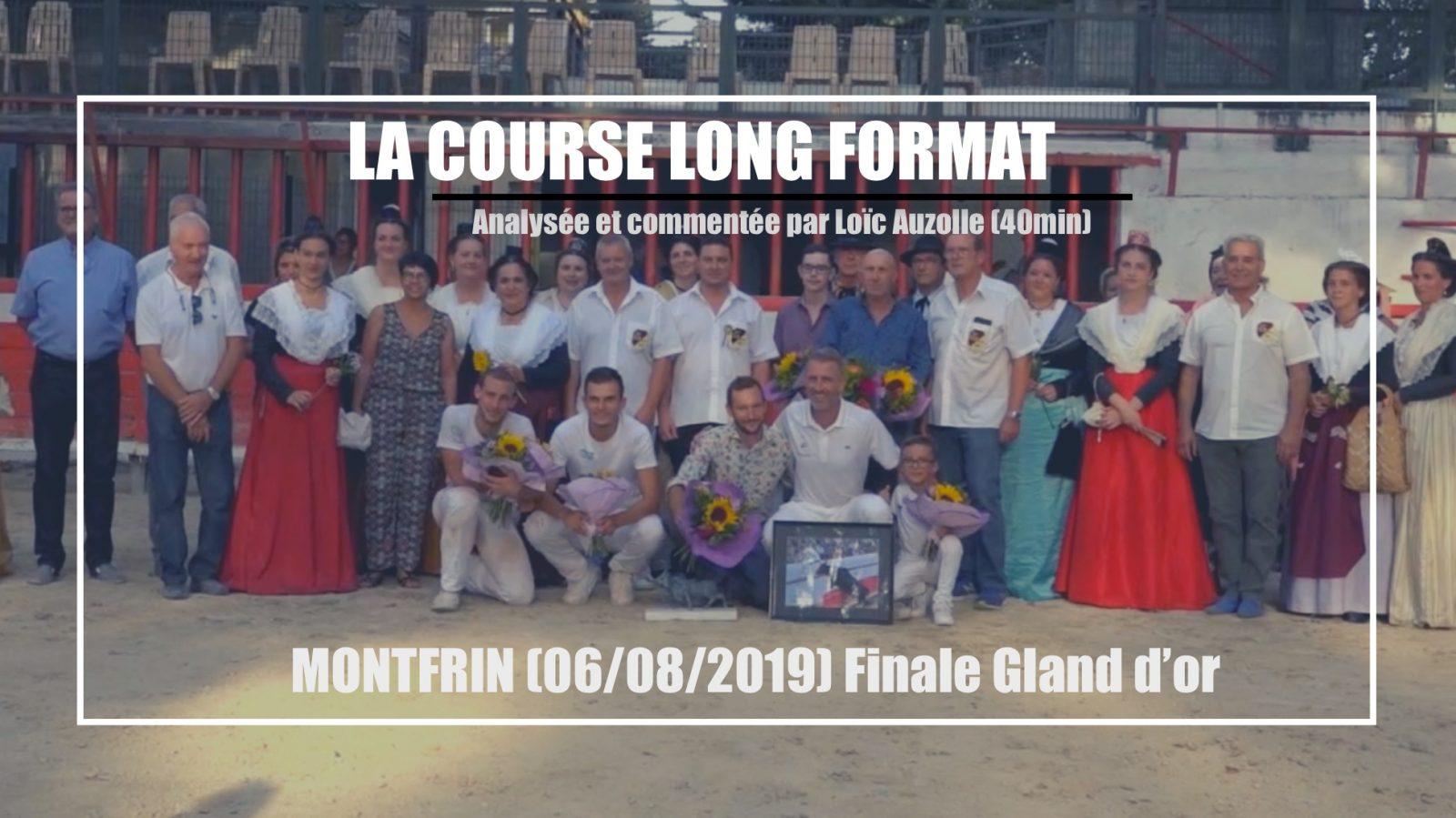 LA COURSE LONG FORMAT (Analysée et Commentée) – MONTFRIN (06/08/2019) – Finale Gland d'or 2019