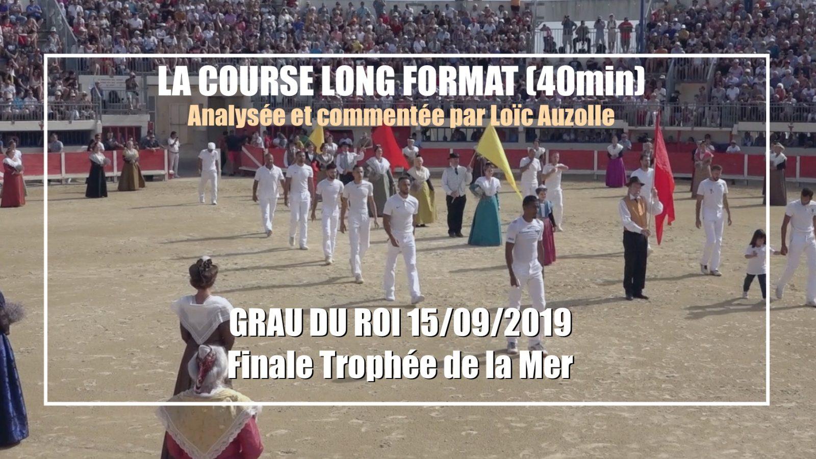LA COURSE LONG FORMAT // Grau du Roi (15/09/2019) – 40min – Analysée et commentée par Loïc Auzolle