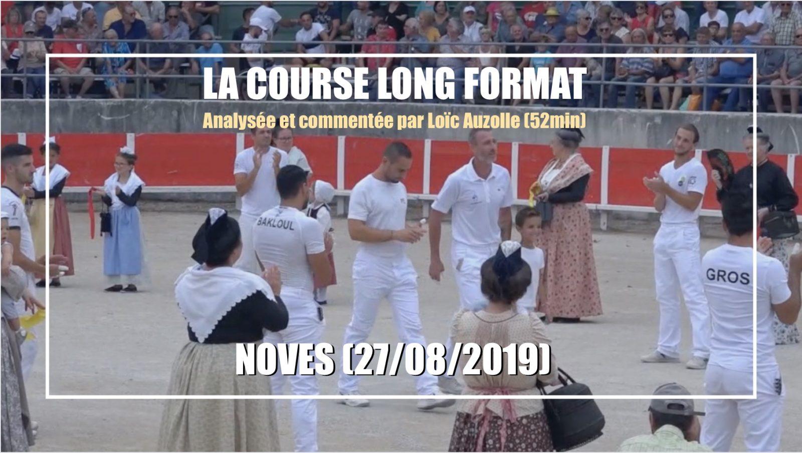 LA COURSE LONG FORMAT – Noves (27/08/2019) – 52min – Analysée et commentée par Loïc Auzolle