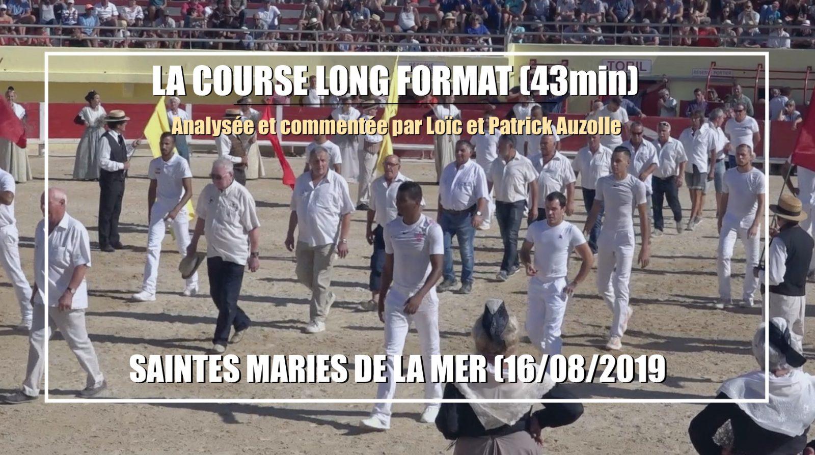LA COURSE LONG FORMAT (43min) – Saintes Maries de la Mer (16/08/2019) – Analysée et commentée par Loïc et Patrick Auzolle