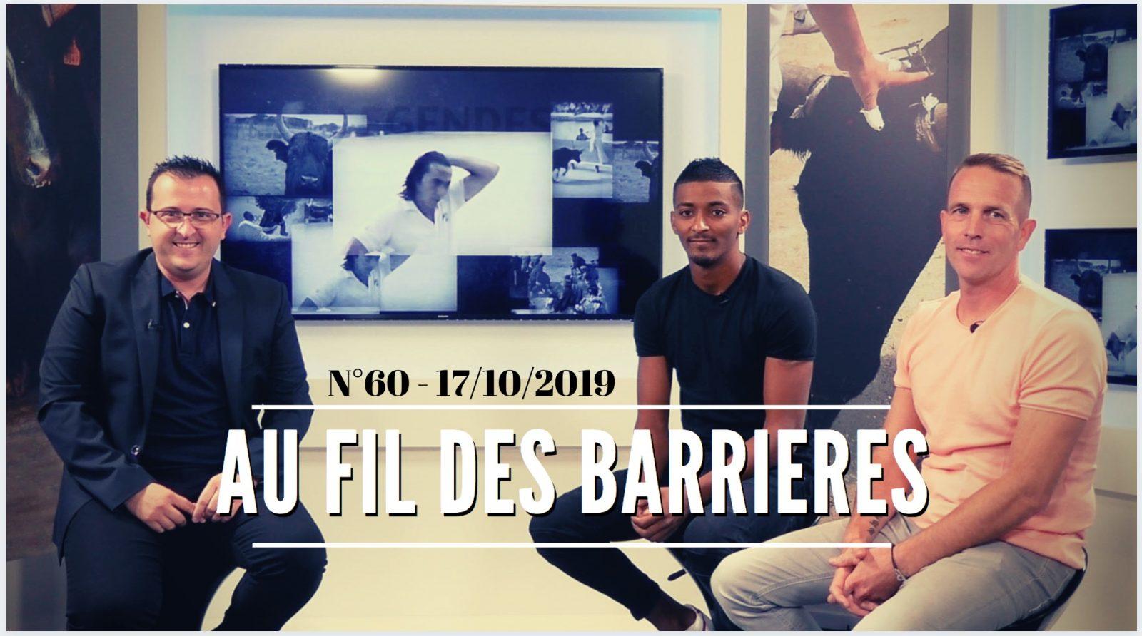 AU FIL DES BARRIERES – Emission n°60 – 17/10/2019 – L'émission de la Course Camarguaise