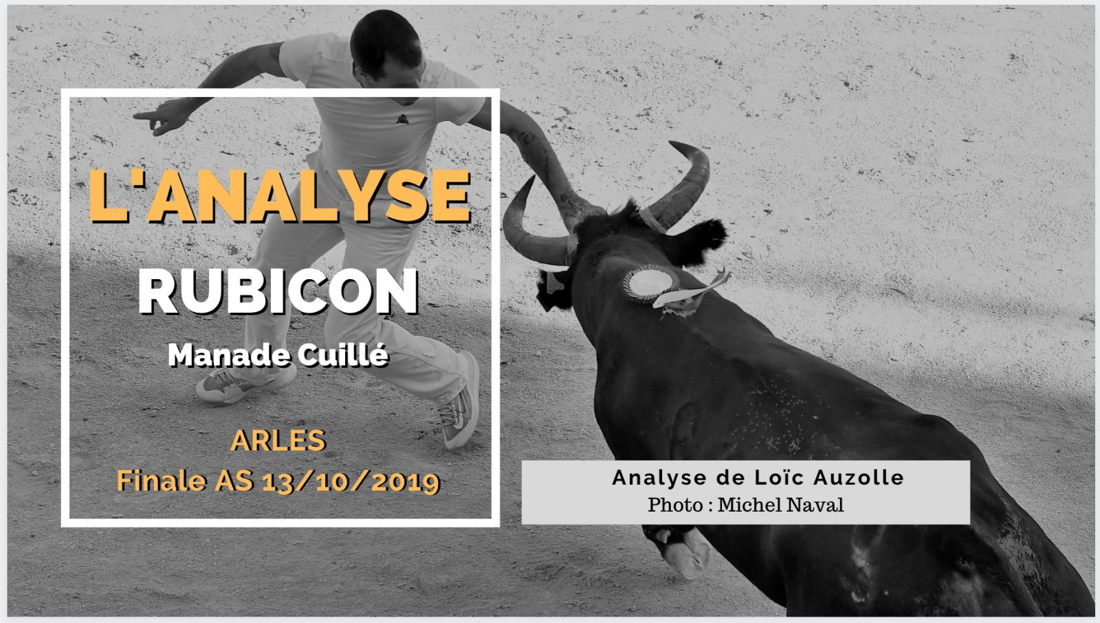 L'ANALYSE – Rubicon (Cuillé) – Finale AS Arles 13/10/2019