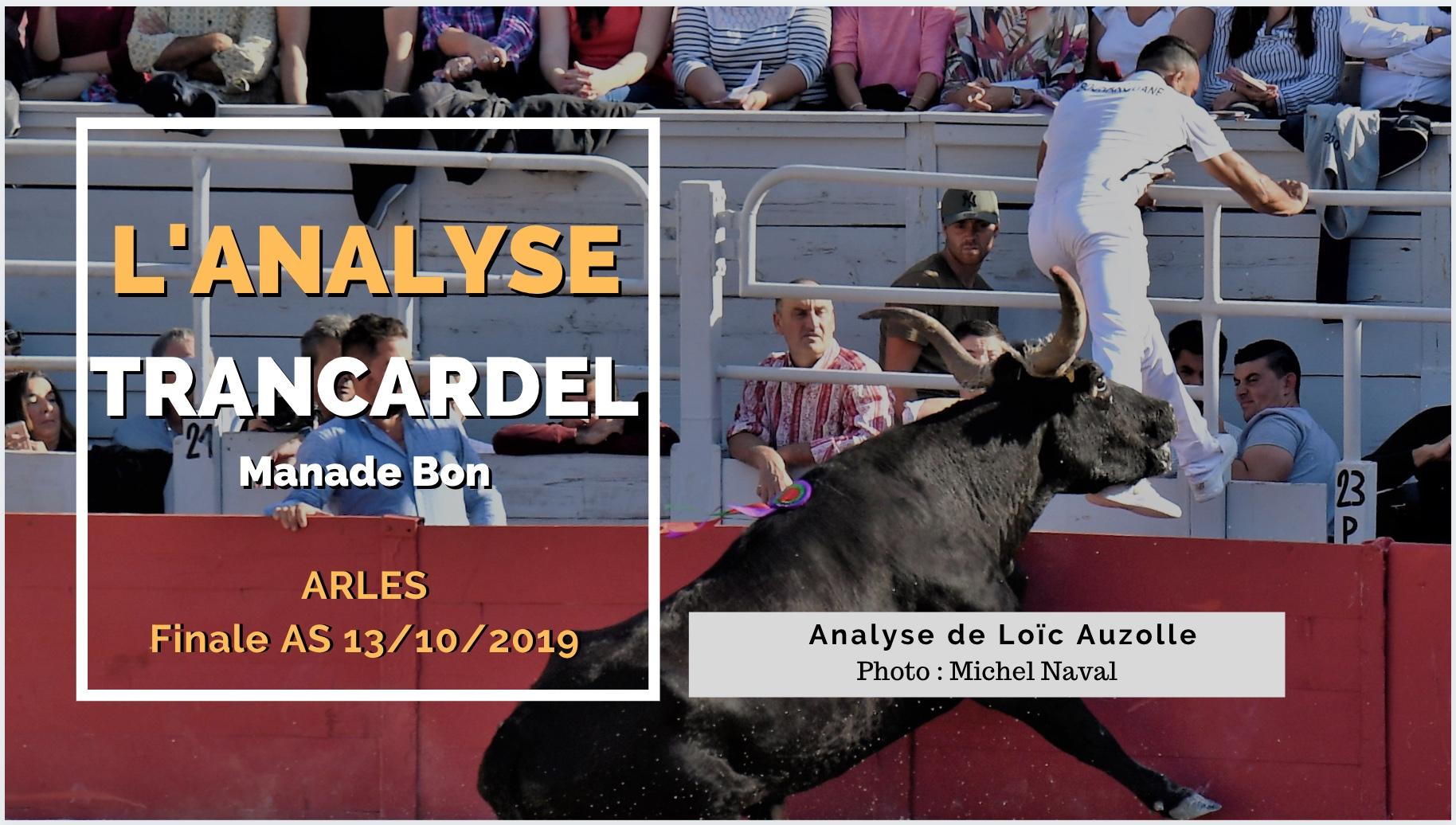 L'ANALYSE – Trancardel (Bon) – Finale AS Arles 13/10/2019