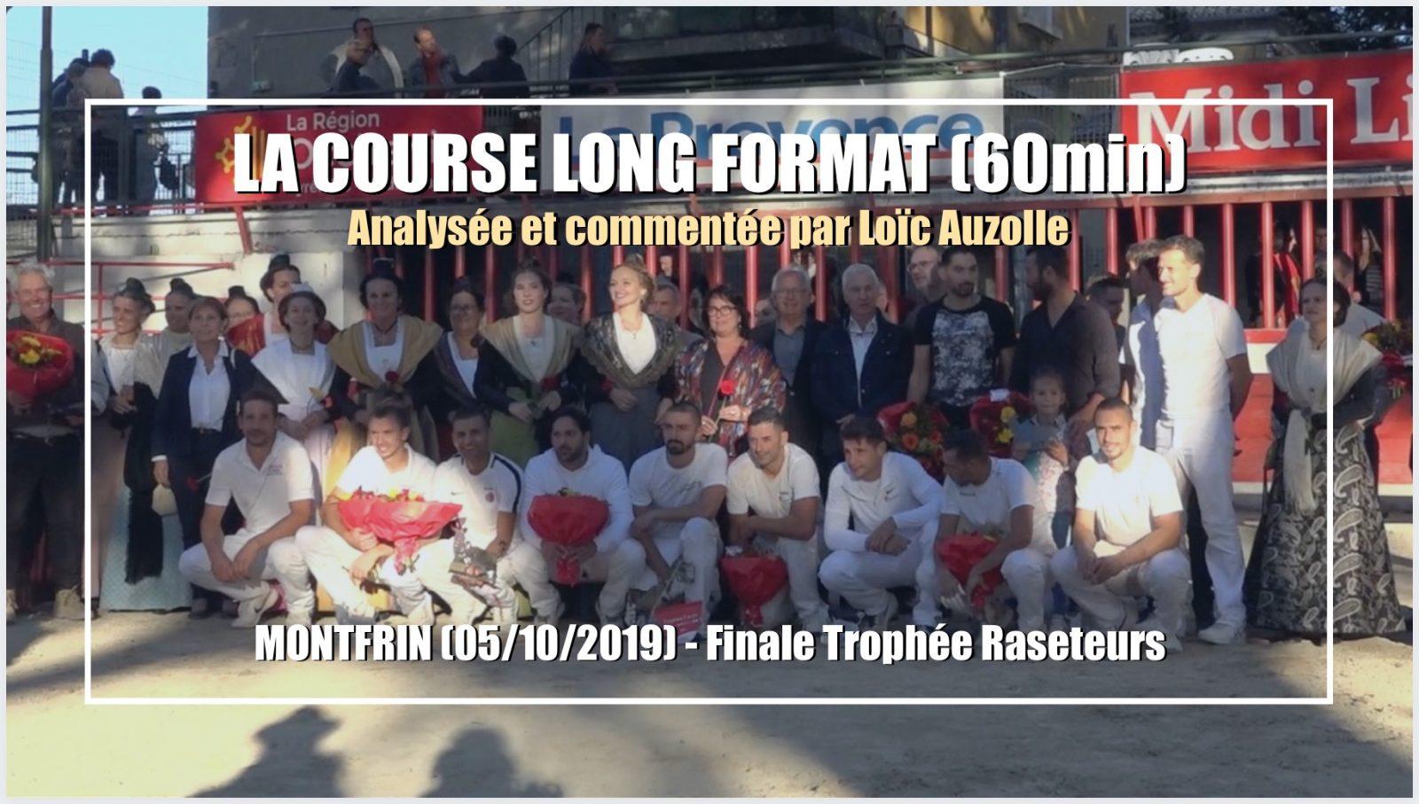 LA COURSE LONG FORMAT (60min) – MONTFRIN (05/10/2019) – Finale Trophée des Raseteurs – Analysée et commentée par Loïc Auzolle