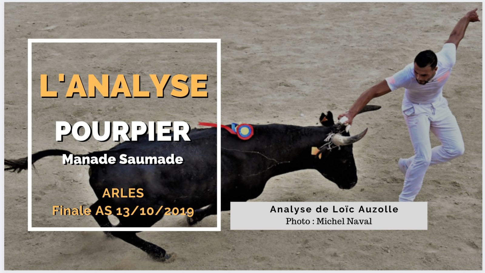 L'ANALYSE – Pourpier (Saumade) – Finale AS Arles 13/10/2019