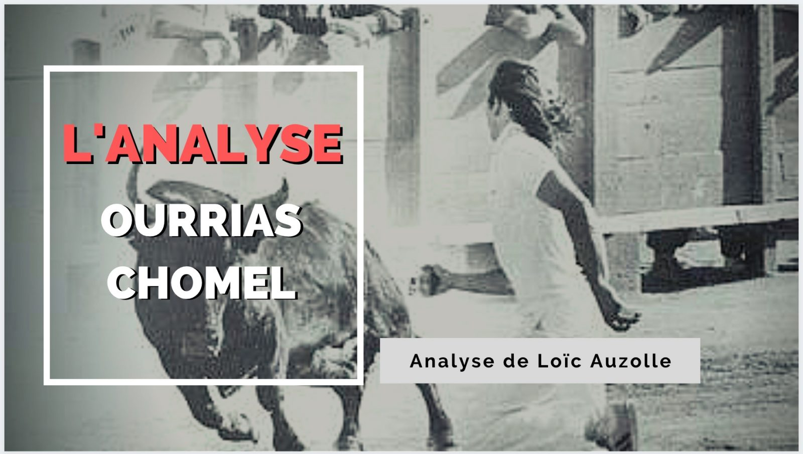 VIDEO // L'ANALYSE – OURRIAS / CHOMEL – AU FIL DES BARRIERES