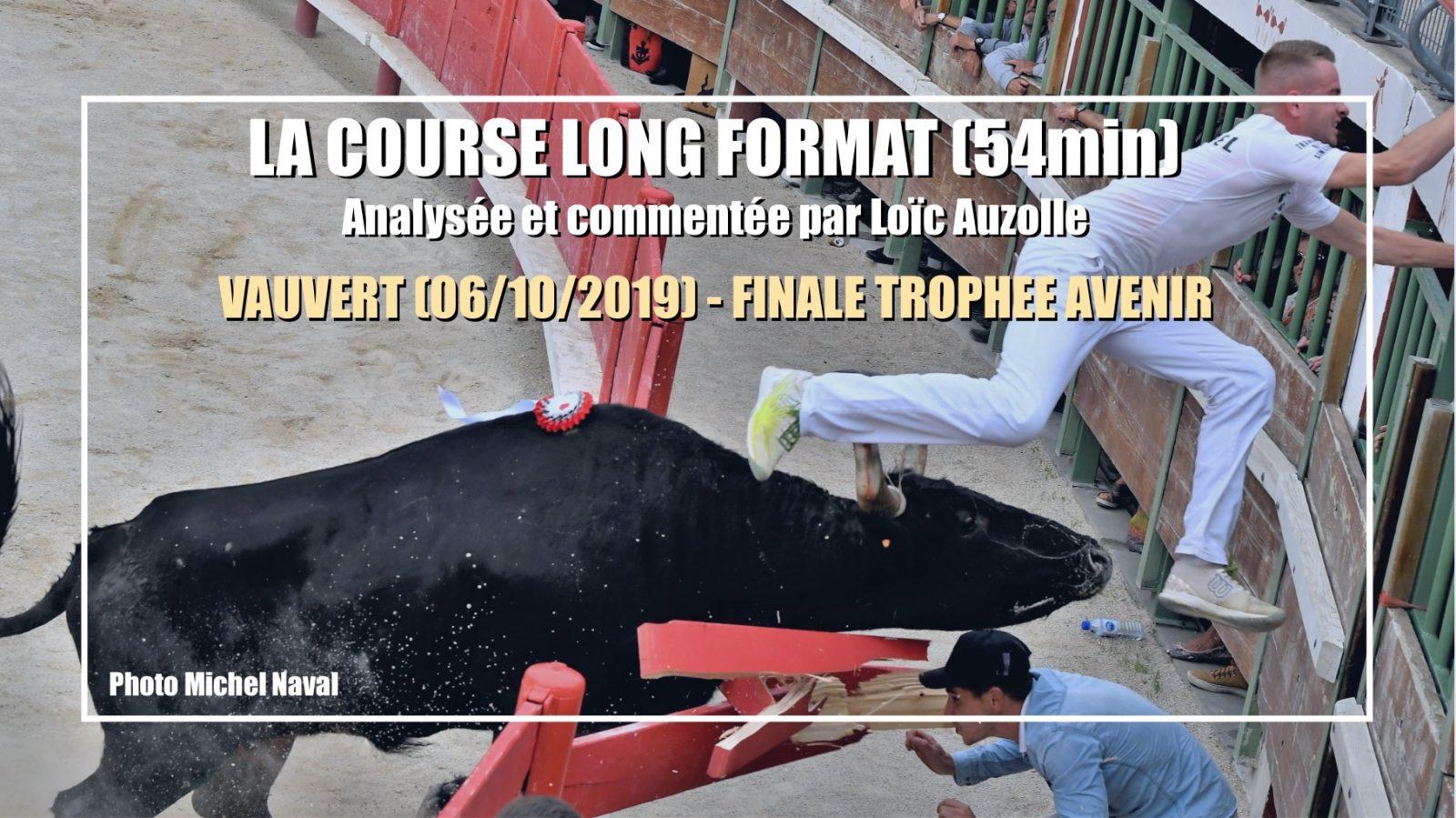 LA COURSE LONG FORMAT (54min) – VAUVERT (06/10/2019) – Finale Trophée Avenir – Analysée et commentée par Loïc Auzolle