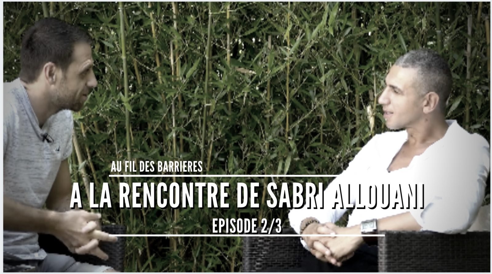 VIDEO // A la rencontre de Sabri Allouani – Episode 2/3