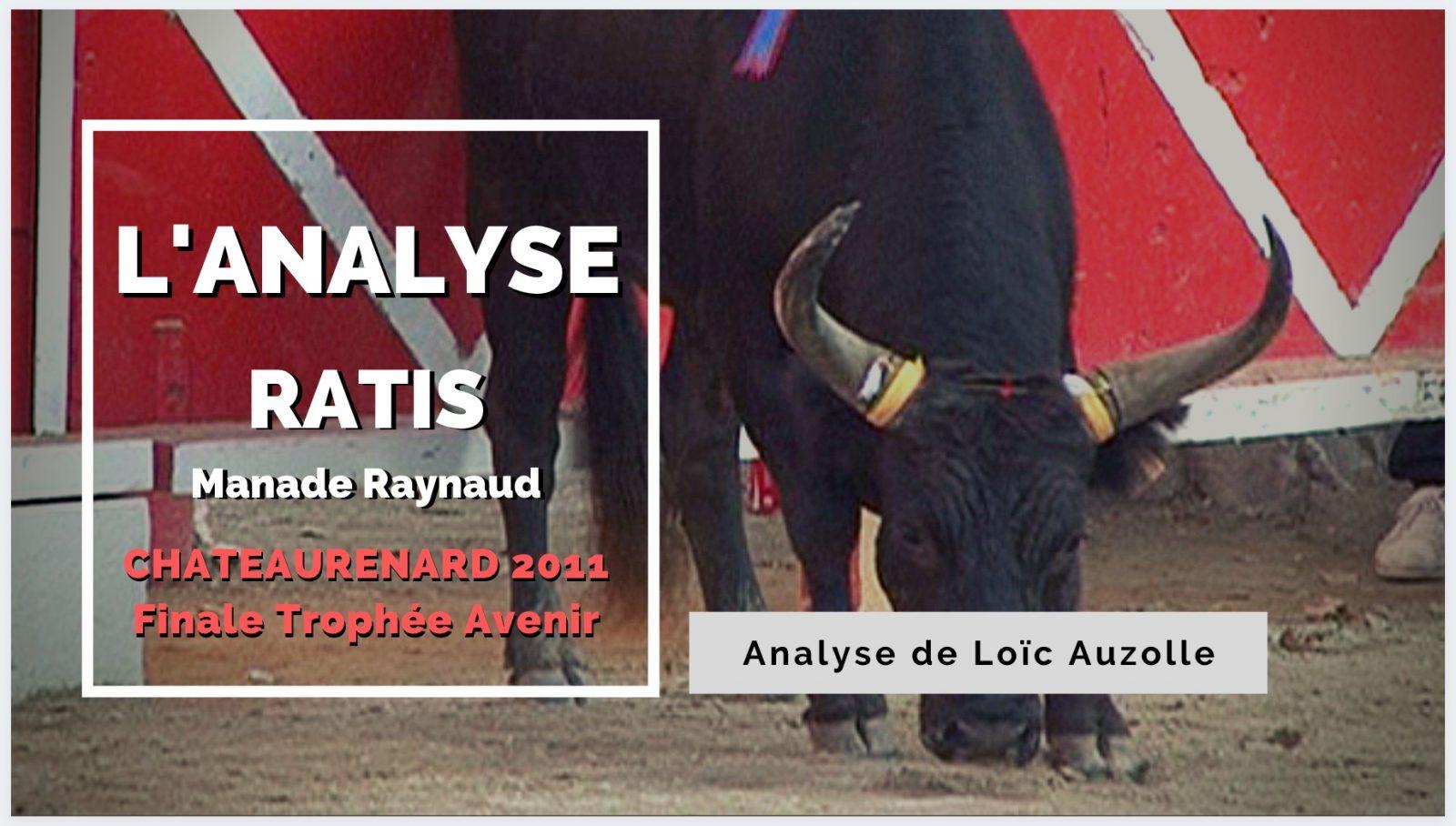 VIDEO // L'ANALYSE – RATIS (Manade Raynaud) – CHATEAURENARD Finale Avenir 2011 – AU FIL DES BARRIERES
