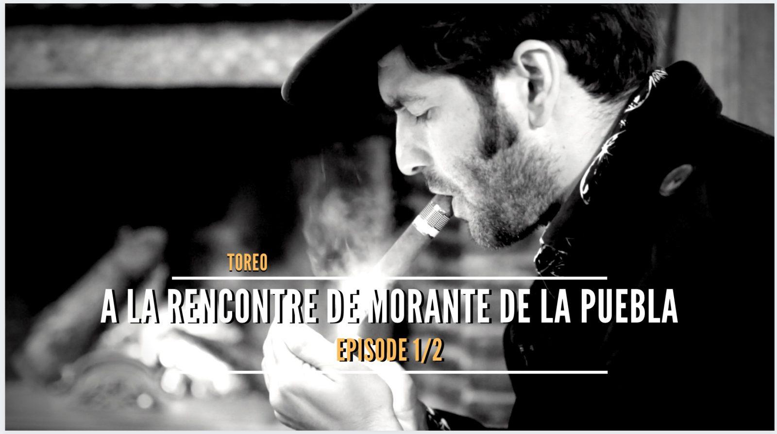 VIDEO // A la rencontre de MORANTE DE LA PUEBLA – Episode 1/2 – TOREO